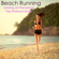 Running Songs Workout Music Club - Beach Running – Running on the Beach Top Workout Songs, Summer Fitness for a Bikini Body & Hot Athletic Body