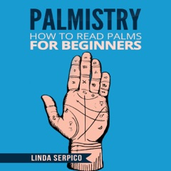 Palmistry: How to Read Palms for Beginners (Unabridged)