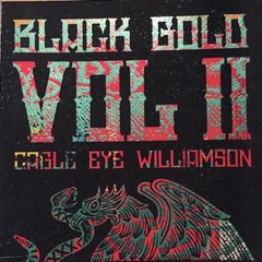 Black Gold, Vol. II