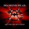 All Will Be Revealed, Diamond Head