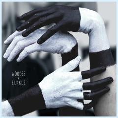 Woodes x Elkkle - EP