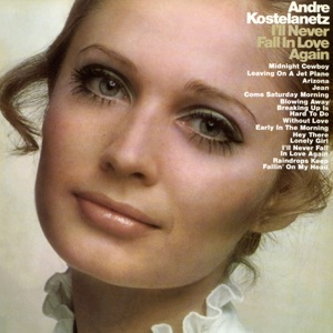 André Kostelanetz and His Orchestra & The André Kostelanetz Orchestra - Come Saturday Morning