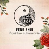 Feng Shui: Équilibre et harmonie – Musique pour le bien-être, Fond de musique pour tai-chi, Yoga, Relaxation, Sophrologie, Spa et méditation