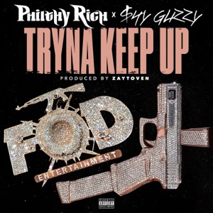Tryna Keep Up (feat. Shy Glizzy) - Single Mp3 Download