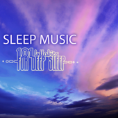101 Sleep Music Lullabies for Deep Sleep - Regulate Your Cycle, Improve REM Sleeping Stage with Relaxing Songs