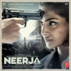 Neerja (Original Motion Picture Soundtrack) - EP