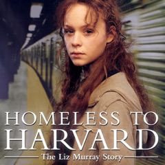 Homeless to Harvard: The Liz Murraty Story