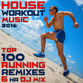House Workout Music 2016 - Top 100 Running Remixes 6hr DJ Mix
