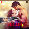 Ek Villain (Original Motion Picture Soundtrack) - Ankit Tiwari, Mithoon, Rabbi Ahmed & Adnan Dhool