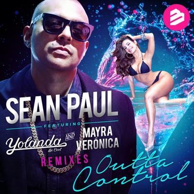 Outta Control (feat. Yolanda Be Cool & Mayra Veronica) [The Remixes] - Sean Paul