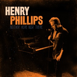 Neither Here Nor There - Henry Phillips Album Cover