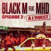 Black M - Direction ETERNEL INSATISFAIT épisode 2 : A l'ouest (feat. MHD) artwork