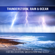 Thunderstorm, Rain & Ocean: Healing Sounds of Nature for Relaxation, Meditation and Sleep, Keep Calm and Anxiety Free, Music for Study - Sound of Nature Library & Relaxing Music Pro Effects Unlimited - Sound of Nature Library & Relaxing Music Pro Effects Unlimited