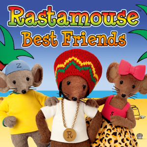Rastamouse & Da Easy Crew - Best Friends