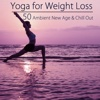 Yoga for Weight Loss – 50 Ambient New Age & Chill Out Music for Ashtanga Yoga, Power Pilates & Weight Loss Yoga Sexy Beach Body - Neuroceptic