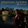 Believe - Jonathan Antoine, London Studio Symphony & James Shearman