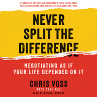 Never Split the Difference: Negotiating as if Your Life Depended on It (Unabridged) Audio Book