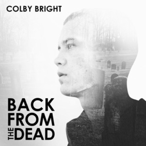 Colby Bright - Back from the Dead