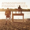 Fishing Blues (Instrumental Version), Atmosphere