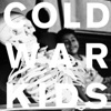 Loyalty To Loyalty, Cold War Kids