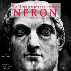 Néron : Vie d'un empereur romain