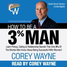 How to Be a 3% Man (Unabridged) - Corey Wayne MP3 Download