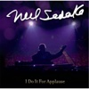 I Do It for Applause - Neil Sedaka