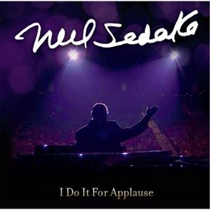 I Do It for Applause - Neil Sedaka - Neil Sedaka