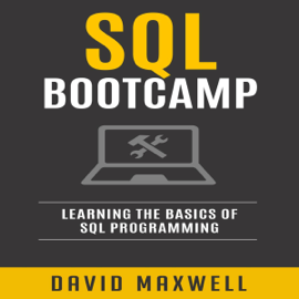 SQL: Bootcamp: Learn the Basics of SQL Programming (Unabridged) audiobook