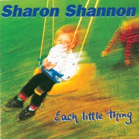 Each Little Thing by Sharon Shannon on Apple Music