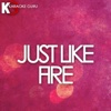 Just Like Fire (Originally Performed by P!nk) [Karaoke Version] - Single - Karaoke Guru
