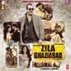 Zila Ghaziabad (Original Motion Picture Soundtrack)