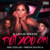 Put You On (feat. Mr. Vegas & Show Banga) - Single