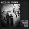Reverend Deadeye - Sinner You Better Get Ready