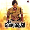 Jai Gangaajal Original Motion Picture Soundtrack