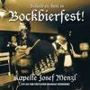 Schied ei, heit is Bockbierfest! (Live) - Kapelle Josef Menzl