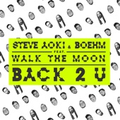 Back 2 U (feat. Walk the Moon) - Single