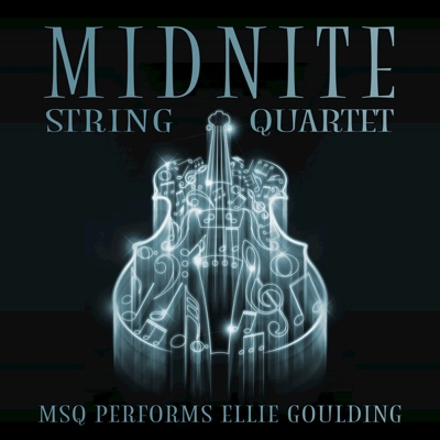 MSQ Performs Ellie Goulding - Midnite String Quartet album