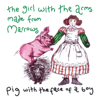 The Girl with the Arms Made from Marrows - Pig with the Face of a Boy