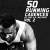 50 Running Cadences of the U.S. Military, Vol. 2 - U.S. Drill Sergeant Field Recordings