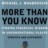 More Than You Know: Finding Financial Wisdom in Unconventional Places (Unabridged)