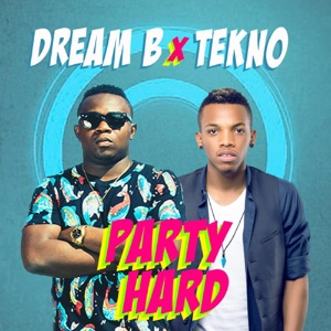 Dream B - Party Hard feat. Tekno Miles