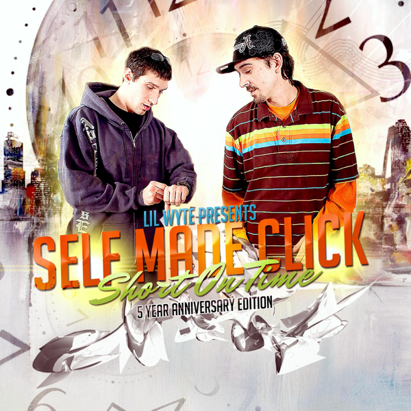 Short on Time (5 Year Anniversary Edition) by Self Made Click, Lil Wyte,  Petro & Lo