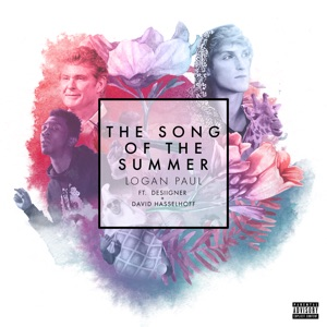 The Song of the Summer (feat. Logan Paul, Desiigner & David Hasselhoff) [Party Edit] - Single Mp3 Download