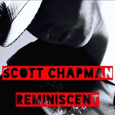 Scott Chapman: Reminiscent - Scott Chapman album