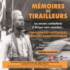 Mémoires de tirailleurs. Les anciens combattants d'Afrique noire racontent...