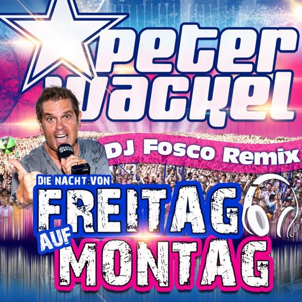 Peter Wackel mit Die Nacht von Freitag auf Montag (DJ Fosco Remix Edit)