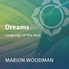 Dreams: Language of the Soul