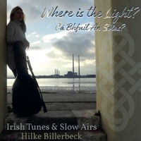 Where Is The Light? (Irish Tunes & Slow Airs) by Hilke Billerbeck on Apple Music