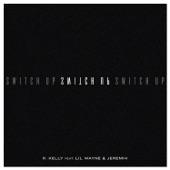 Switch Up (feat. Lil Wayne & Jeremih) - Single